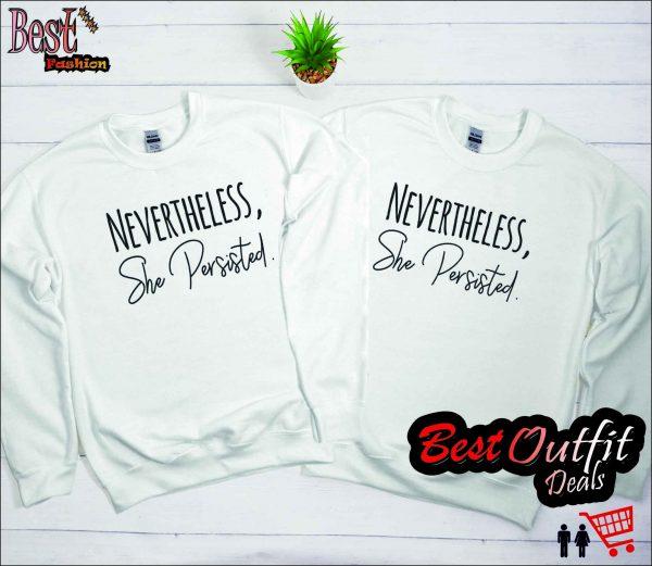 Nevertheless She Persisted Sweatshirt