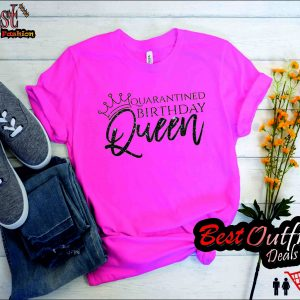 Quarantined Birthday Queen T-shirt