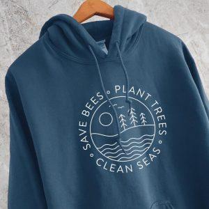 Save Bees Plant Trees Clean Seas Hoodie