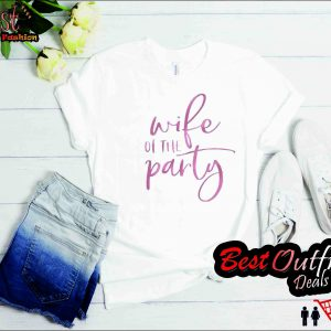 Wife of the Party2 T Shirt