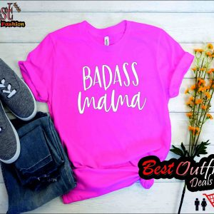 Badass Mama T Shirt