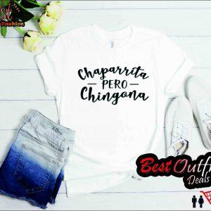 CHAPARRITA PERO CHINGONA T Shirt