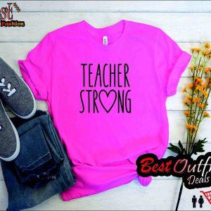 TEACHER STRONG T- Shirt