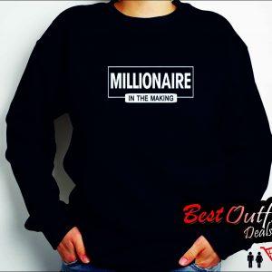Millionaire in The Making Hustler Entrepreneur Sweatshirt