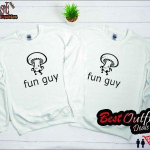 Fun guy funny Sweatshirt
