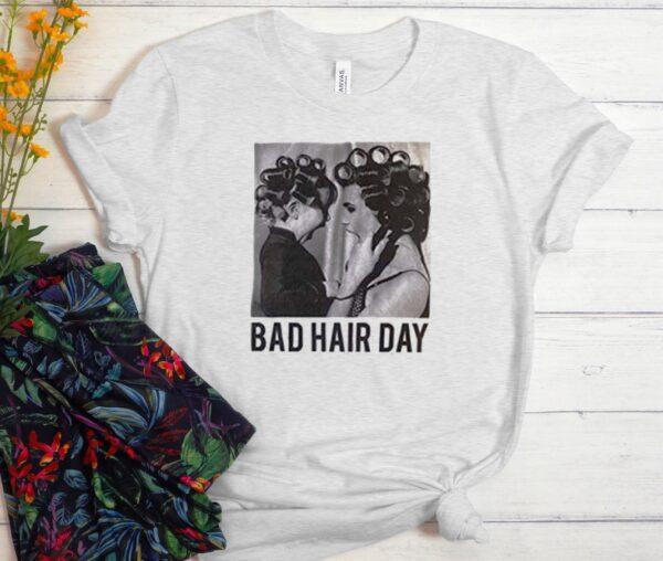 Be Famous Women Badha Rolled – Bad Hair Day Men Women Graphic T shirt