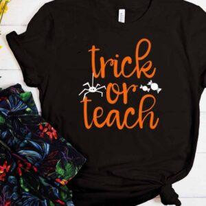 Trick or Teach Halloween Teacher Cool Trending T-Shirt