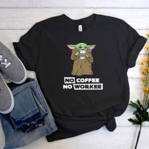 Baby Yoda No Coffee No Workee Stylish T Shirt